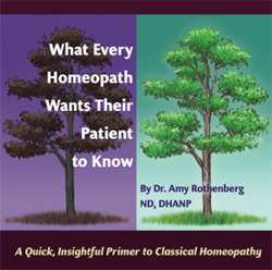 What Every Homeopathy Wants Their Patient to Know by Amy Rothenberg ND